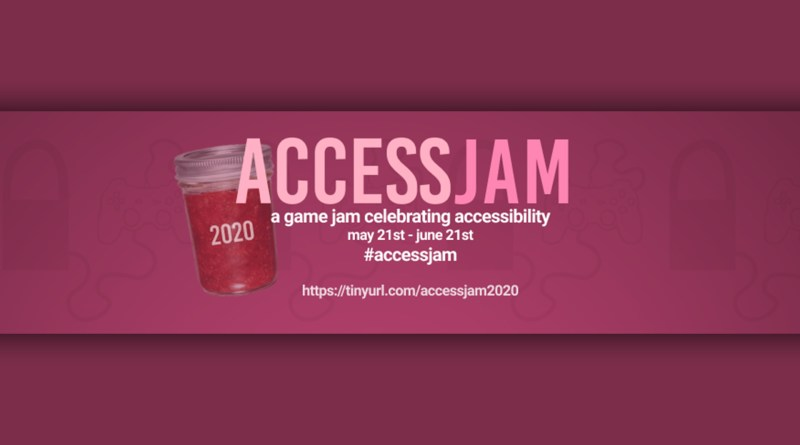 "AccessJam 2020 - pink image with ""AccessJam 2020"" logo shown. Text elements read ""a game jame celebrating accessibility. May 21 - June 21 #accessjam"" and a non-clickable link to the itch.io page."