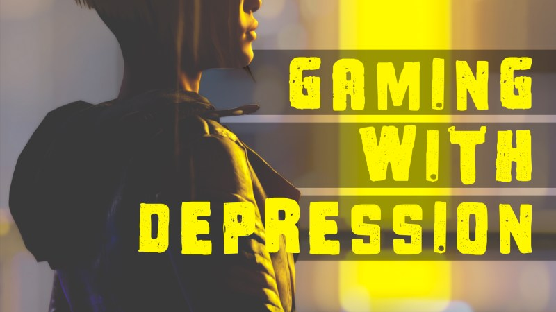 Gaming With Depression — It's Okay to Not Be Okay