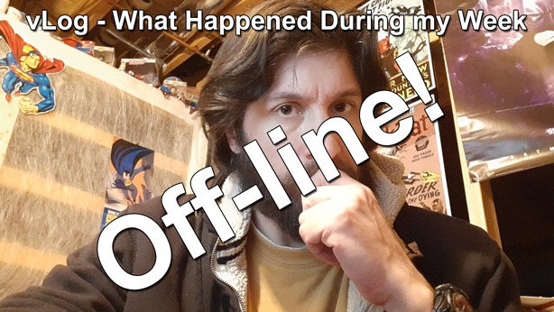 vLog - What Happened During my Week Off-line