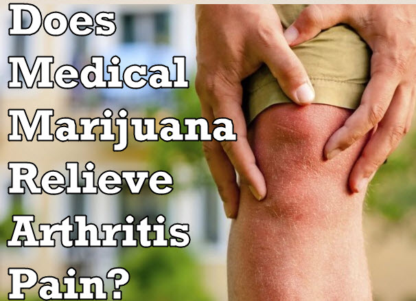MARIJUANA FOR ARTHRITIS PAIN