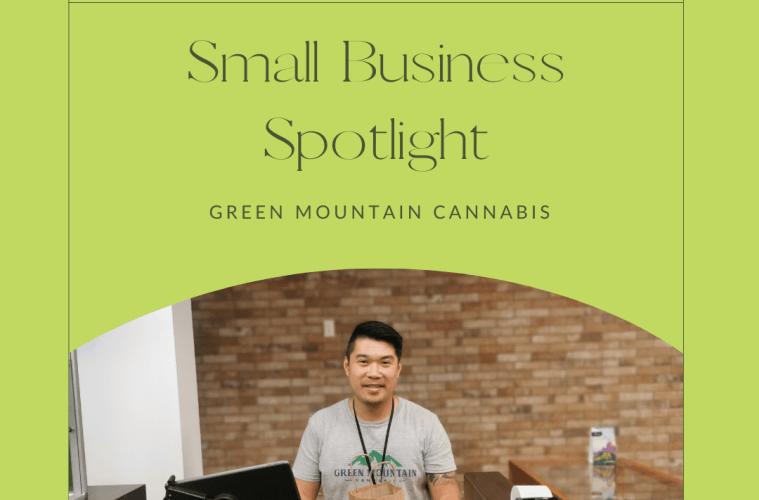 Small business Spotlight - Green Mountain Cannabis