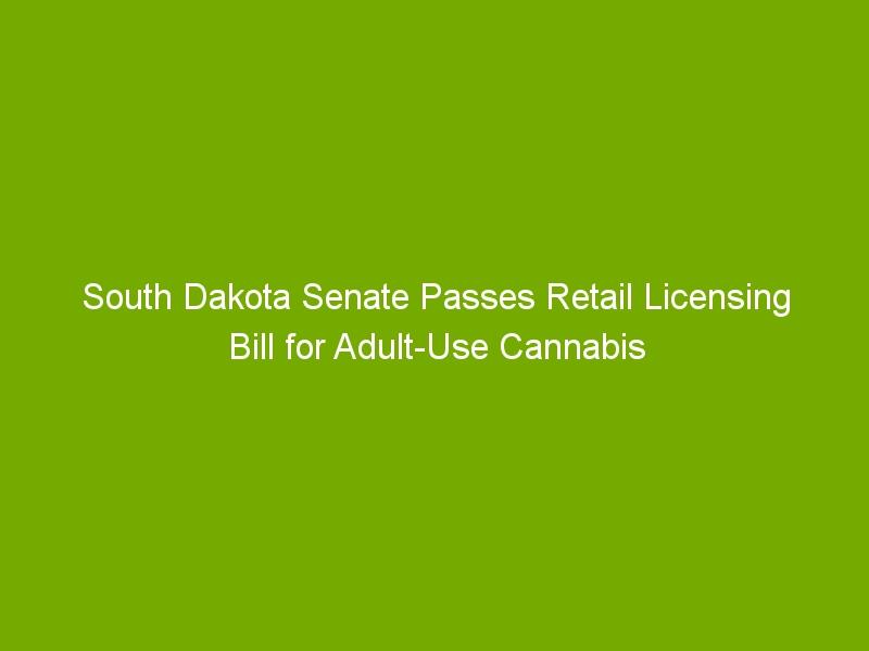 South Dakota Senate Passes Retail Licensing Bill for Adult-Use Cannabis