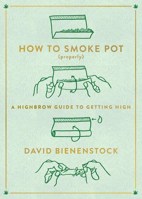 How To Smoke Pot David Bienenstock Cannabis Now