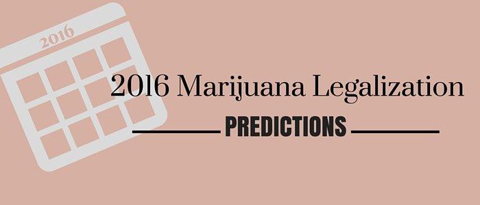 2016 Marijuana Legalization Predictions