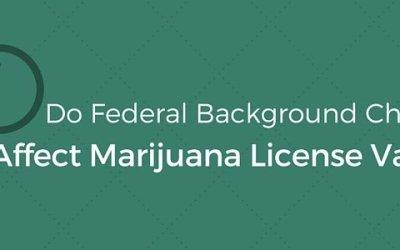 Do Federal Background Checks Affect Marijuana License Values?