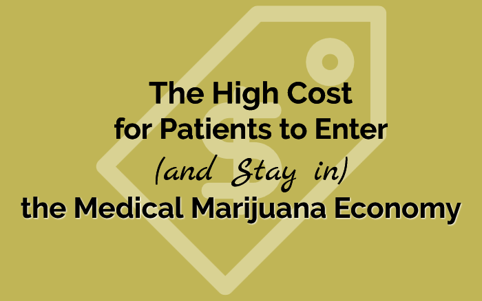 The High Cost for Patients to Enter (and Stay in) the Medical Marijuana Economy