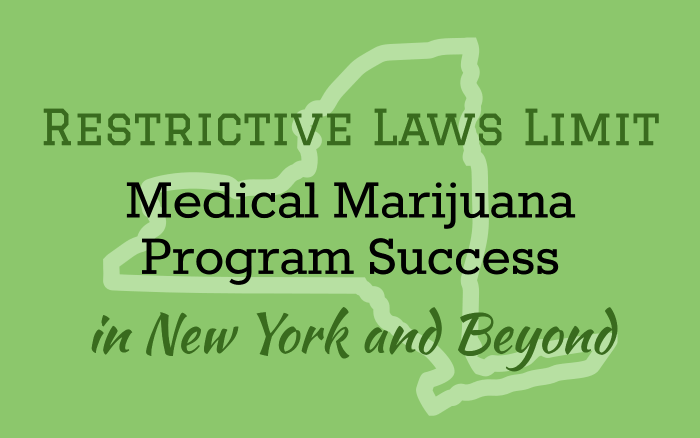 Restrictive Laws Limit Medical Marijuana Program Success in New York and Beyond