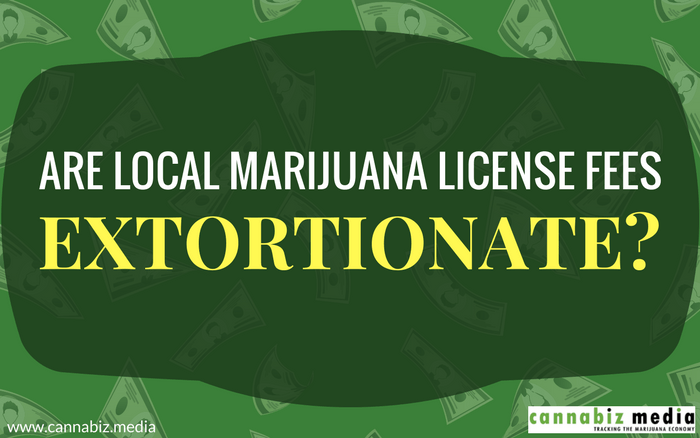 Are Local Marijuana License Fees Extortionate?