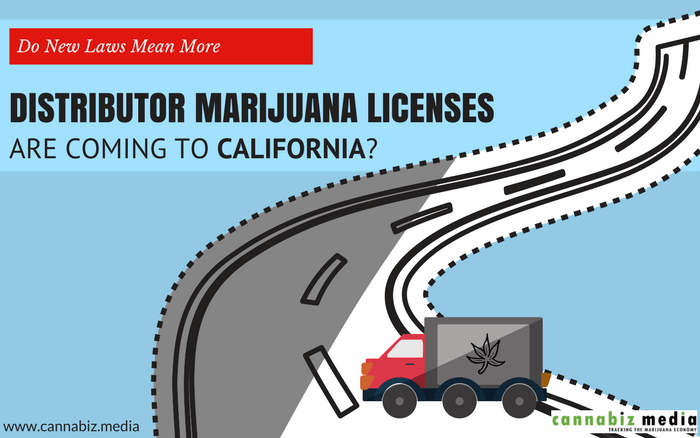 Do New Laws Mean More Distributor Marijuana Licenses are Coming to California?