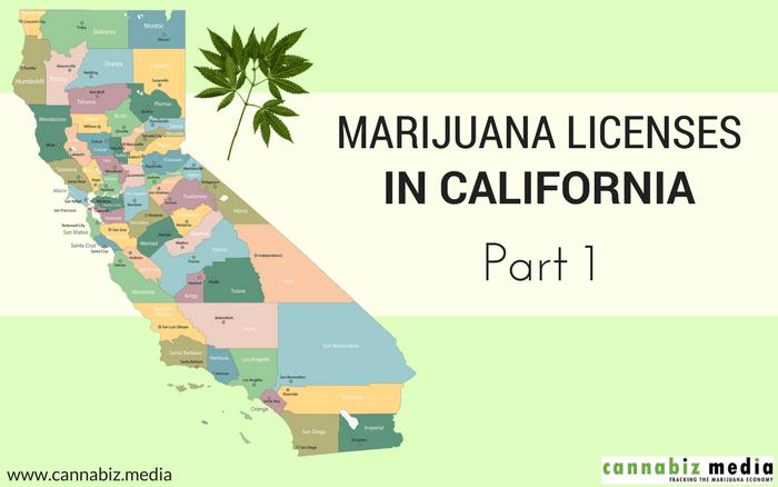 Marijuana Licenses in California – Part 1: Overview