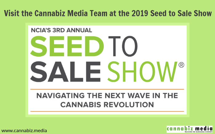 Visit the Cannabiz Media Team at the 2019 Seed to Sale Show