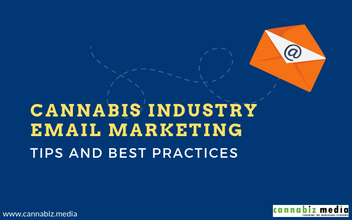 Cannabis Industry Email Marketing Tips and Best Practices