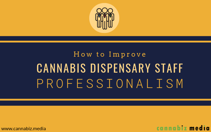 How to Improve Cannabis Dispensary Staff Professionalism