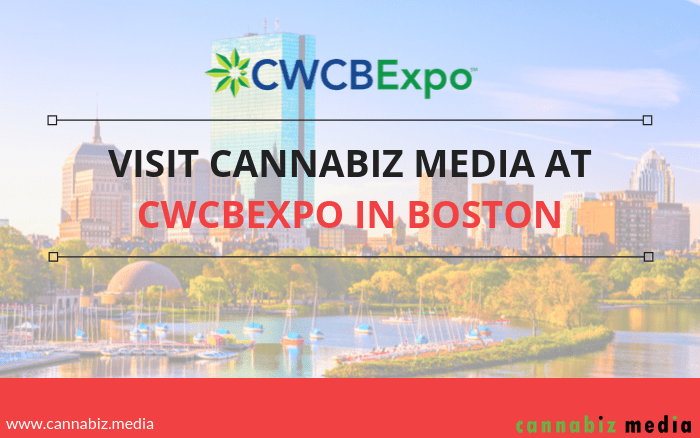 Visit Cannabiz Media at CWCBExpo in Boston