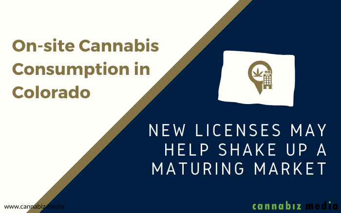 On-site Cannabis Consumption in Colorado: New Licenses May Help Shake up a Maturing Market