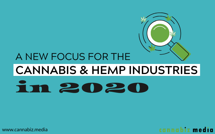 New Focus for the Cannabis and Hemp Industries in 2020