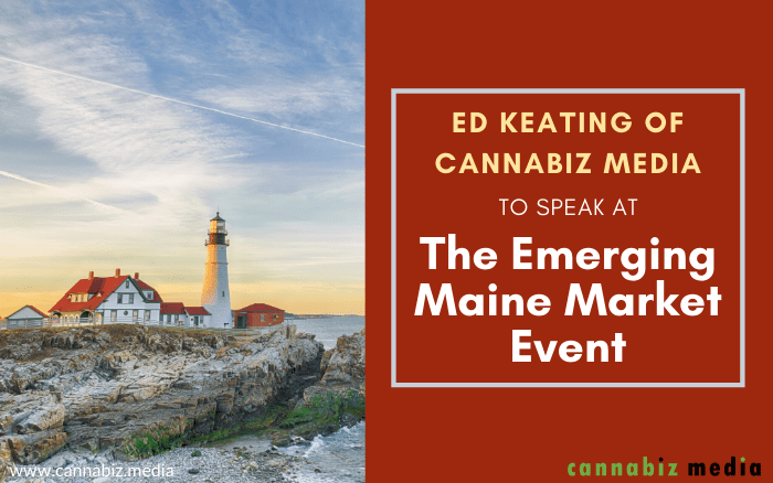 Ed Keating of Cannabiz Media to Speak at the Emerging Maine Market Event