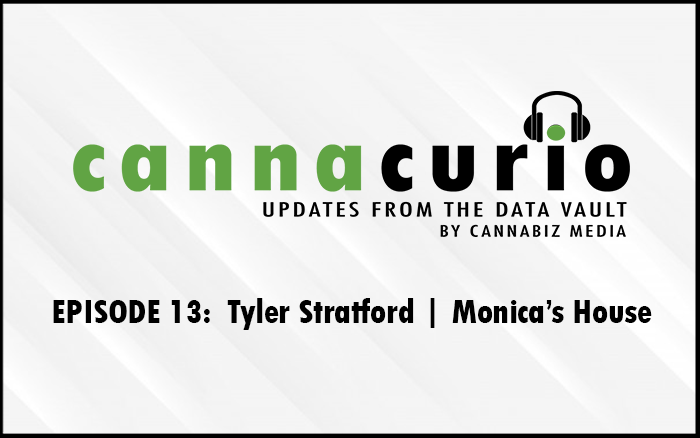 Cannacurio Podcast Episode 13 with Tyler Stratford of Monica's House