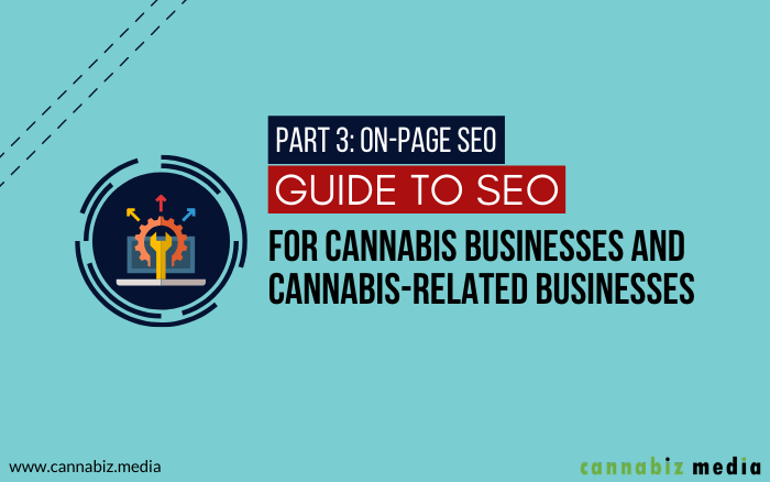 On-Page SEO for Cannabis Business and Cannabis-Related Business Websites
