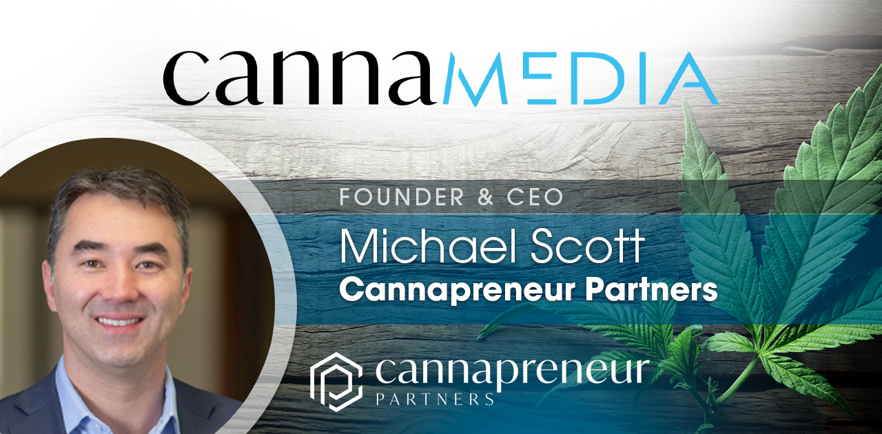 Interview with Michael Scott from Cannapreneur Partners – The Investor at The Epicenter of Cannabis in Massachusetts