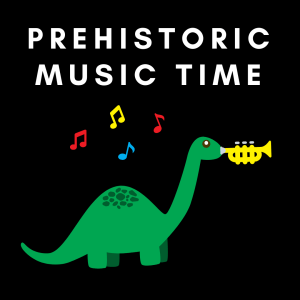 Prehistoric Music Time