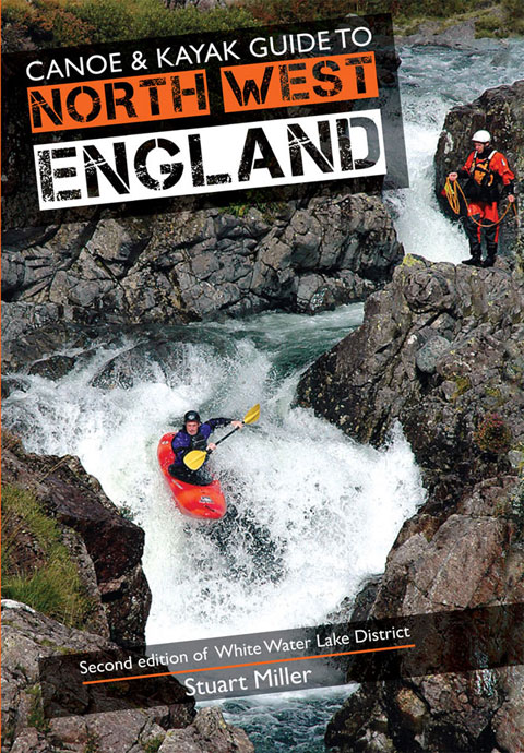 River guide: Canoe & Kayak Guide to North West England