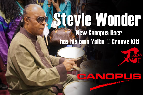 Stevie Wonder, New Canopus User, has his own Yaiba Ⅱ Groove Kit!