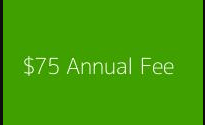 Annual Fee $75 (Best Deal) Billed Annually.