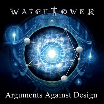 WatchTower-ArgumentsAgainstDesign