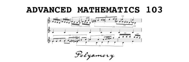 Advanced Mathematics 3: Polyamory - CTEBCM: Can This Even Be