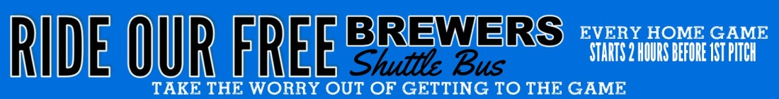 ride our free shuttle from 3rd street in downtown Milwaukee Wisconsin to the brewers game at Miller park