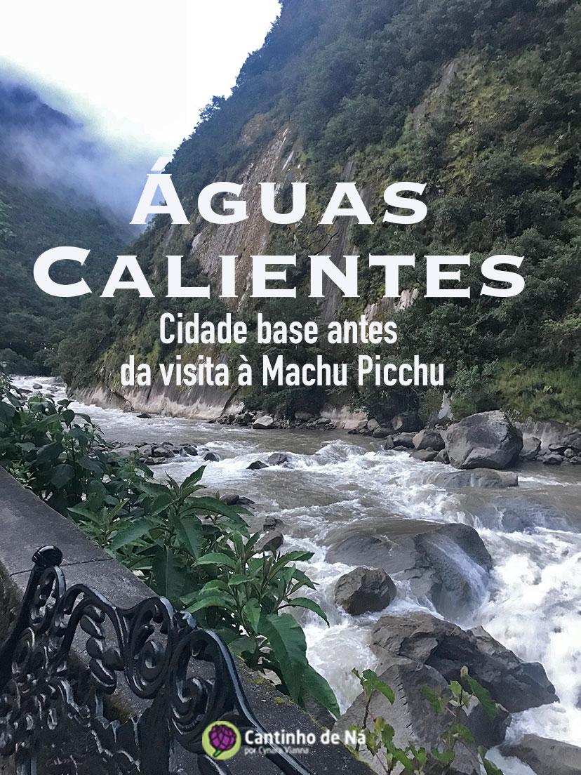 Tudo sobre Águas Calientes - Machu Picchu