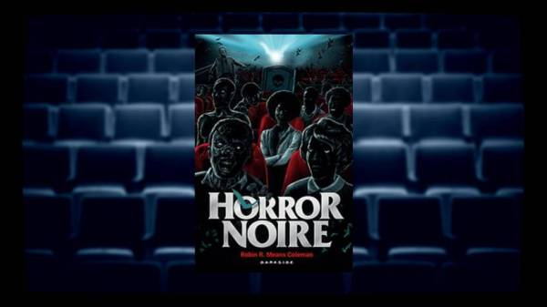 Horror Noire - Robin R Means Coleman - DarkSide Books - Canto do Gargula