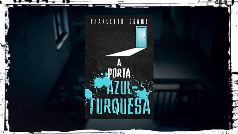 A porta azul turquesa - Charlitto Ogami - Canto do Gárgula