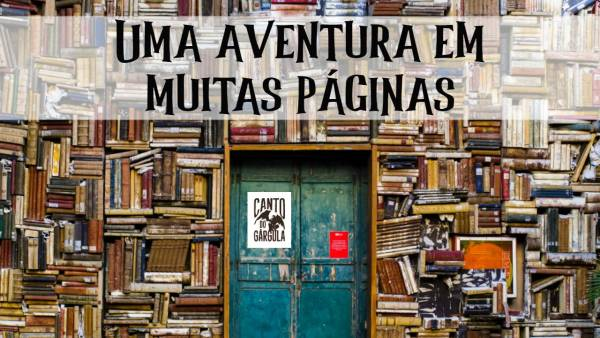 Uma aventura em muitas páginas - Canto do Gárgula