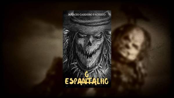 O Espantalho - Márcio Pacheco - Canto do Gárgula