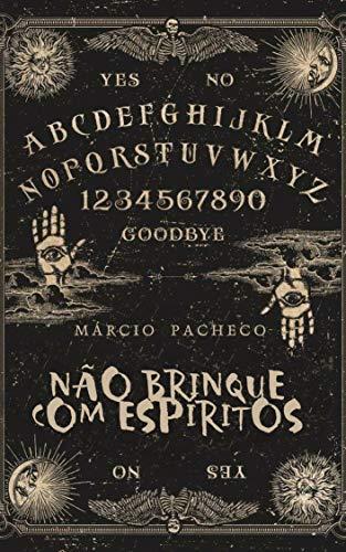 Não brinque com espíritos - Márcio Pacheco - Canto do Gárgula