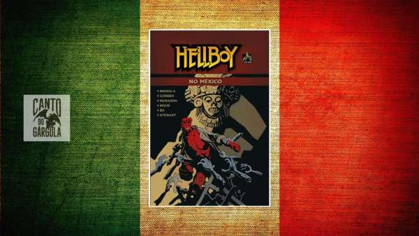 Hellboy no México - Mike Mignola - Mythos Editora - Canto do Gárgula