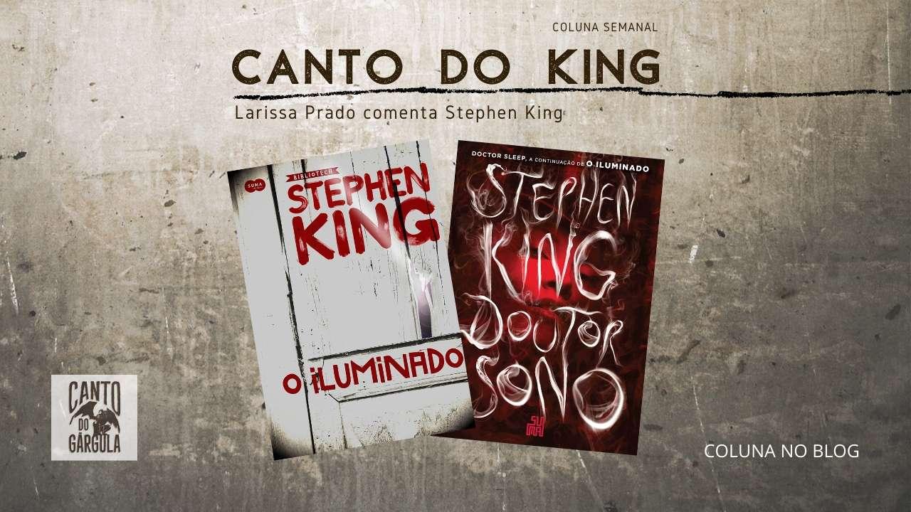 O Iluminado e Doutor Sono - Larissa Prado - Coluna Canto do King - Canto do Gárgula