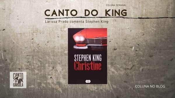 Christine - Stephen King - Editora Suma - Larissa Prado - Coluna Canto do King - Canto do Gárgula