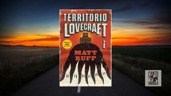 Território Lovecraft - Matt Ruff - Editora Intrínsica - Canto do Gárgula