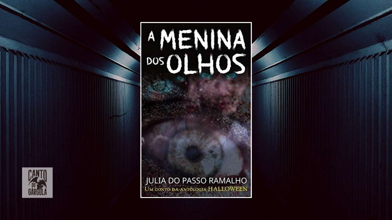Capa do livro A Menina Dos Olhos, de Julia do Passo Ramalho, onde vários olhos estilizados observam o leitor. A imagem do fundo é um corredor mal iluminado.