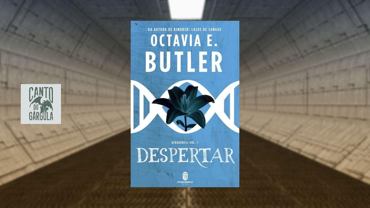 Despertar - Octavia E Butler - Editora Morro Branco - Canto do Gárgula