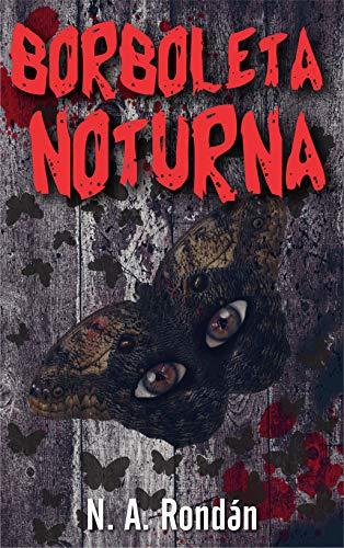 Capa do livro Borboleta Noturna - Uma enorme borboleta parada sobre uma parede de madeira. Em sua asa dois enormes olhos.