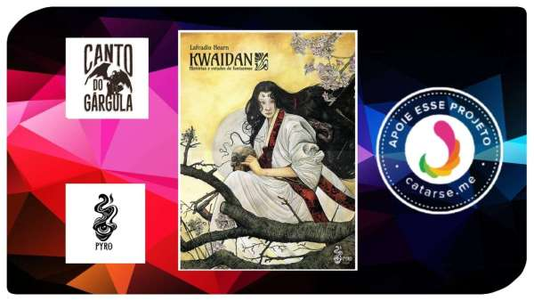 Kwaidan - Histórias e estudos de fantasmas - Lafcadio Hearn - Pyro Books - Canto do Gárgula