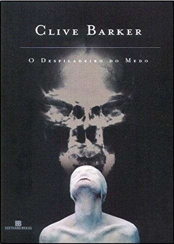 Capa do livro Desfiladeiro do Medo, de Clive Barker. Pessoa com o rosto coberto, olhando para cima. Atrás um efeito de luz que lembra uma caveira, em fundo preto.