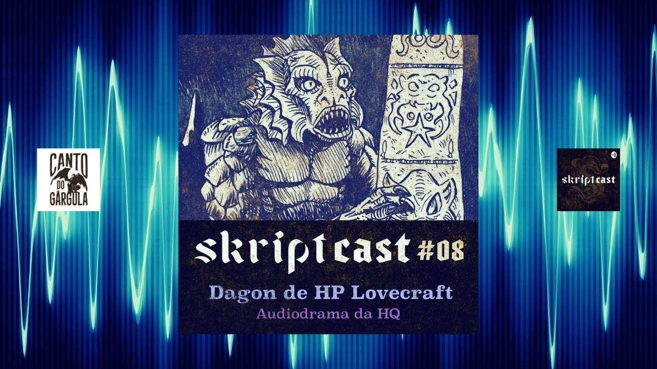 Dagon - H P Lovecraft - Audiobook - Skriptcast - Skript Editora
