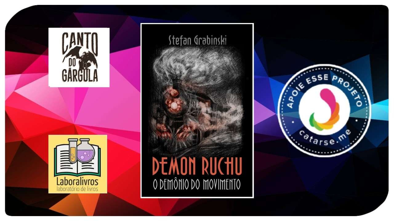 Demon Ruchu - O Demônio do Movimento - Stefan Grabiński - Editora Laboralivros - Canto do Gárgula