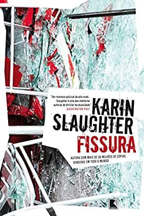 Fissura - Karin Slaughter - Editora Record