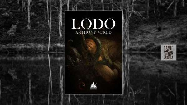 Lodo - Anthony M Rud - Carcosa Editora